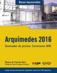 Arquímedes 2016. Generador de precios. Conexiones BIM. Manual imprescindible