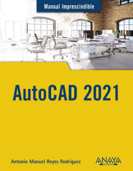 AutoCAD 2021. Manual imprescindible