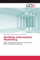 Building Information Modelling. Plan empresarial para una consultoría BIM: Un ejemplo práctico