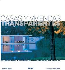 Casas y viviendas transparentes. Estructuras y elementos decorativos en cristal