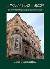 El modernismo en Alcoy. Su contexto histórico y los oficios artesanales