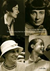Heroínas del espacio. Mujeres arquitectos en el Movimiento Moderno