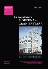 La arquitectura moderna en Gran Bretaña. Una historia en siete episodios