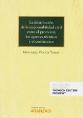 La distribución de la responsabilidad civil entre el promotor, los agentes técnicos y el constructor