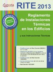 RITE 2013. Reglamento de Instalaciones Térmicas en los Edificios y sus instrucciones técnicas