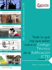 Todo lo que hay que saber sobre el Código Técnico de la Edificación (CTE). 500 cuestiones resueltas sobre el CTE