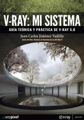 V-Ray: mi sistema. Guía teórica y práctica de V-Ray 5.0